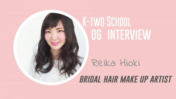 K-twoOG#024憧れのブライダルヘアメイクアーティスト